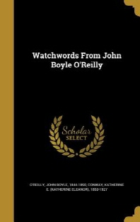 Watchwords from John Boyle O'Reilly