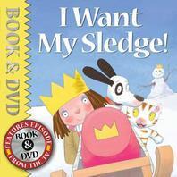 I want my sledge!