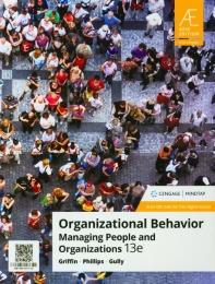 Organizational Behavior : Managing People and Organizations