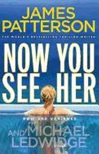 Now You See Her. James Patterson