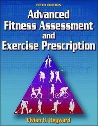 Advanced Fitness Assessment And Exercise Prescriptionm, 5/e