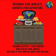 President Cool World's Favorite Food Adventure