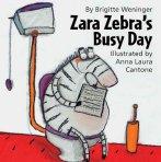 Zara Zebra`s Busy Day