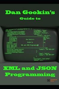 Dan Gookin's Guide to XML and JSON Programming
