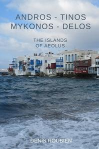 Andros - Tinos - Mykonos - Delos. The islands of Aeolus