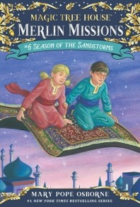 Magic Tree House Merlin Mission. 6: Season of the Sandstorms