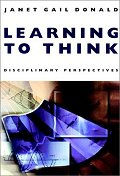 Learning to Think : Disciplinary Perspectives(Jossey-Bass Higher and Adult Education Series)