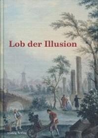 Lob der Illusion