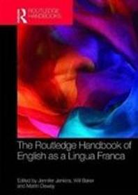The Routledge Handbook of English as a Lingua Franca