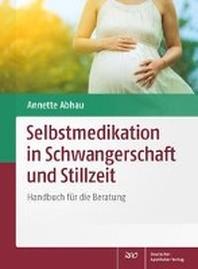 Selbstmedikation in Schwangerschaft und Stillzeit