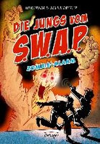 Die Jungs vom S.W.A.P. Band 4. Zombie-Alarm