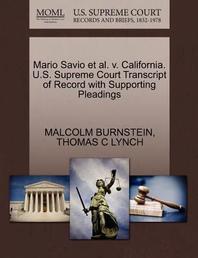 Mario Savio et al. V. California. U.S. Supreme Court Transcript of Record with Supporting Pleadings
