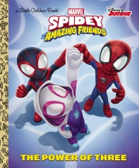 The Power of Three (Marvel Spidey and His Amazing Friends)