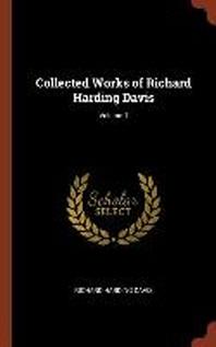 Collected Works of Richard Harding Davis; Volume 1