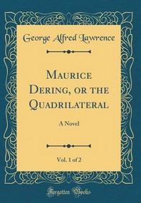 Maurice Dering, or the Quadrilateral, Vol. 1 of 2