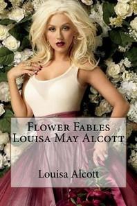 Flower Fables Louisa May Alcott