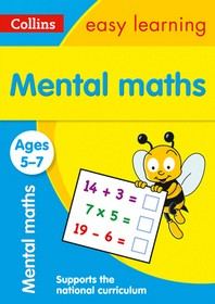 Collins Easy Learning Age 5-7 -- Mental Maths Ages 5-7