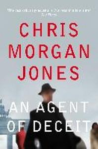 An Agent of Deceit. Chris Morgan Jones