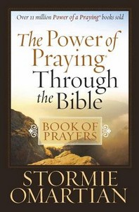 The Power of Praying(r) Through the Bible Book of Prayers