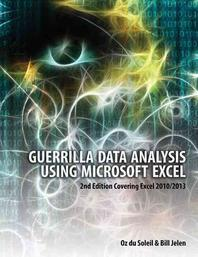 Guerrilla Data Analysis Using Microsoft Excel