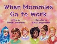 When Mommies Go to Work