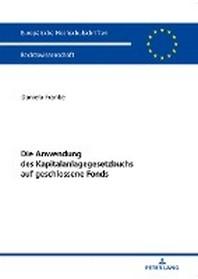 Die Anwendung des Kapitalanlagegesetzbuchs auf geschlossene Fonds