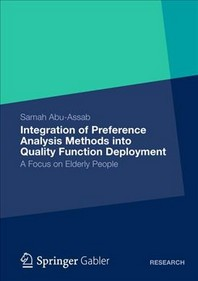 Integration of Preference Analysis Methods Into QFD for Elderly People