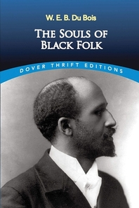 The Souls of Black Folk by W. E. B. Du Bois Annotated Edition