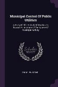 Municipal Control Of Public Utilities