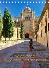 Salamanca. Die goldene Stadt am Tormes (Tischkalender 2022 DIN A5 hoch)