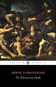 The Sickness Unto Death (Classics)