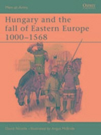 Hungary and the Fall of Eastern Europe 1000 1568