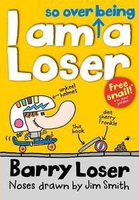 I am so over being a Loser (Book 3)