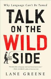 Talk on the Wild Side