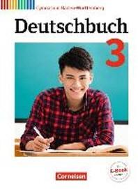 Deutschbuch Gymnasium Band 3: 7. Schuljahr - Baden-Wuerttemberg - Schuelerbuch