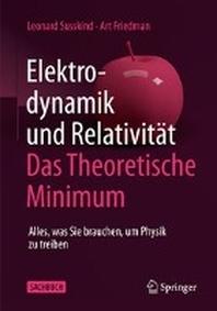 Elektrodynamik und Relativitaet: Das theoretische Minimum