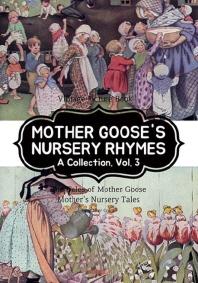 MOTHER GOOSE'S NURSERY RHYMES A Collection. Vol. 3 [마더구스 영어 전래 동요, 3부. 영어원서]