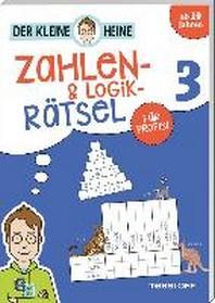 Der kleine Heine. Zahlen- und Logikraetsel 3. Fuer Profis.
