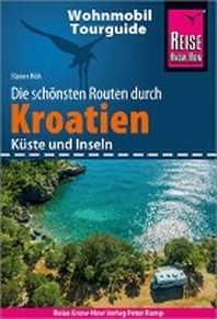 Reise Know-How Wohnmobil-Tourguide Kroatien - Kueste und Inseln