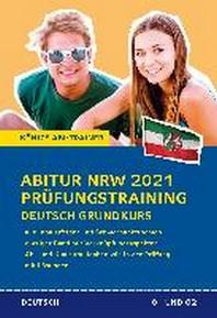 Abitur NRW 2021 Pruefungstraining fuer Klausur und Abitur - Deutsch Grundkurs.
