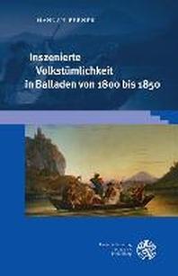 Inszenierte Volkstuemlichkeit in Balladen von 1800 bis 1850