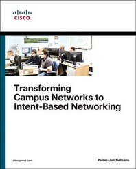 Transforming Campus Networks to Intent-Based Networking