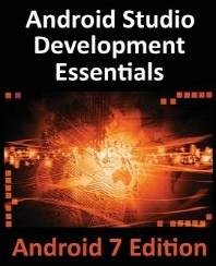 Android Studio Development Essentials - Android 7 Edition