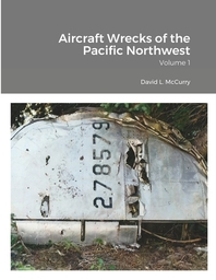 Aircraft Wrecks of the Pacific Northwest