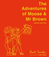 The Adventures of Moose & Mr Brown (Signed, Limited Edition)