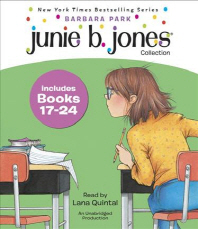 Junie B., First Grader: Books 17-24 (Audio CD) : Graduation Girl/ First Grader (At Last!)/ Boss of L