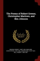 The Poems of Robert Greene, Christopher Marlowe, and Ben Johnson