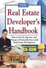 Real Estate Developer? Handbook : How to Set Up, Operate, and Manage a Financially Successful Re
