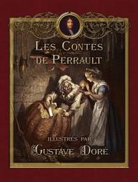 Les Contes de Perrault Illustres Par Gustave Dore