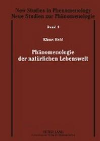 Phaenomenologie Der Natuerlichen Lebenswelt